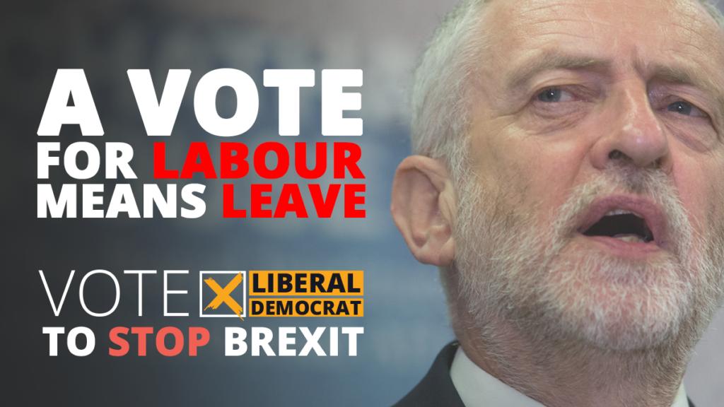 Vote Labour means Vote Leave || To Stop Brexit vote Libdems