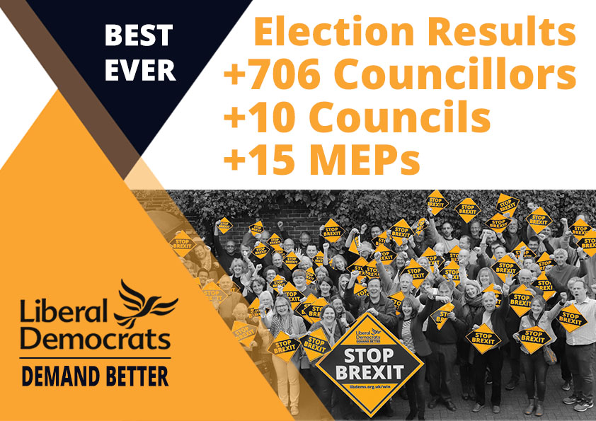 Best Ever Election Results 2019 +706 Councillors +10 Councils +15 MEPs