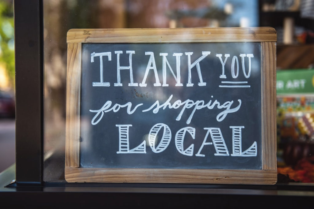 Wherever you can, shop local to support local jobs and businesses. Thank you